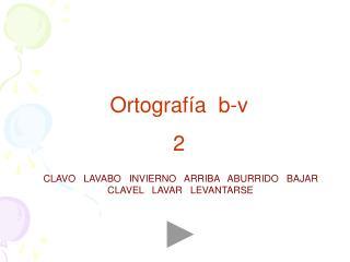 Ortografía  b-v 2