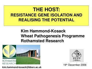 THE HOST: RESISTANCE GENE ISOLATION AND REALISING THE POTENTIAL