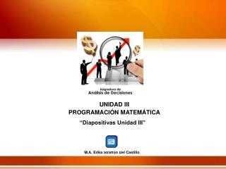 UNIDAD III PROGRAMACI�N MATEM�TICA
