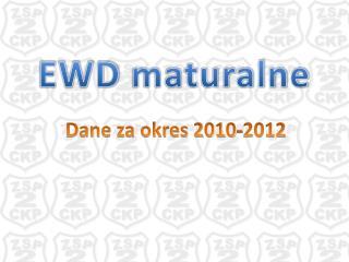 EWD  maturalne