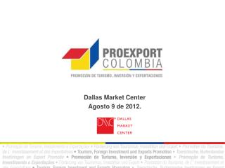 Dallas  Market  Center Agosto 9 de 2012.