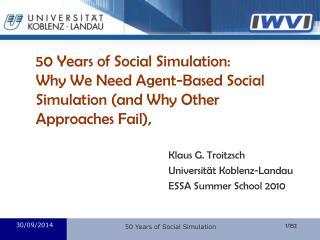 Klaus G. Troitzsch Universität Koblenz-Landau ESSA Summer School 2010