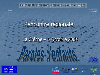 La Cr�che � 5 Octobre 2004