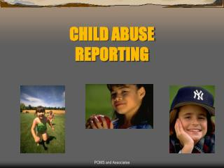 CHILD ABUSE REPORTING