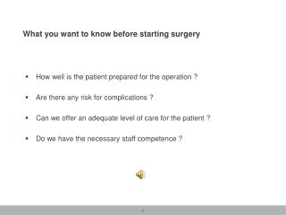What you want to know before starting surgery