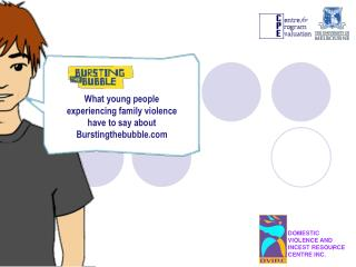What young people experiencing family violence have to say about Burstingthebubble