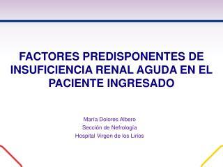 FACTORES PREDISPONENTES DE INSUFICIENCIA RENAL AGUDA EN EL PACIENTE INGRESADO