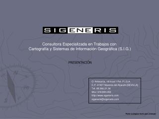 C/ Artesanía, 18 local 1 Pol. P.I.S.A.  C.P. 41927 Mairena del Aljarafe [SEVILLA]