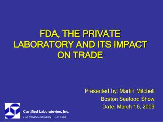 FDA, THE PRIVATE LABORATORY AND ITS IMPACT ON TRADE