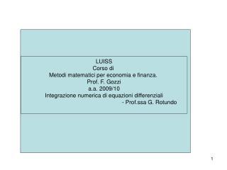 LUISS Corso di  Metodi matematici per economia e finanza.  Prof. F. Gozzi a.a. 2009/10