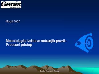 Roglit 2007  Metodologija izdelave notranjih pravil - Procesni pristop