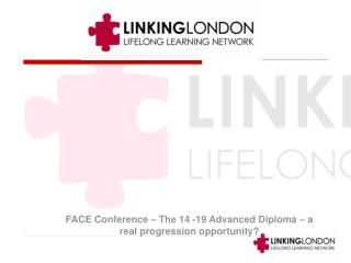 FACE Conference – The 14 -19 Advanced Diploma – a real progression opportunity?
