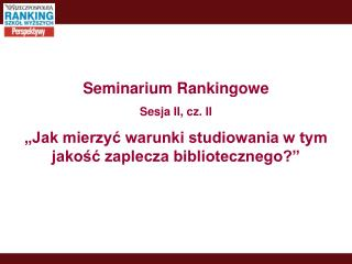 Seminarium Rankingowe Sesja II, cz. II