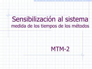 Sensibilización al  sistema medida de los tiempos de los métodos  MTM-2