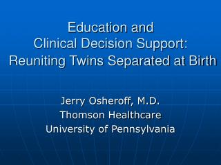Education and  Clinical Decision Support: Reuniting Twins Separated at Birth
