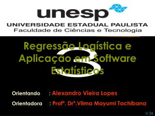 Orientando      :  Alexandro Vieira Lopes Orientadora     :  Profª. Drª.Vilma Mayumi Tachibana