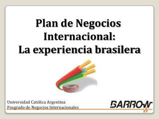 Plan de Negocios  Internacional: La experiencia brasilera