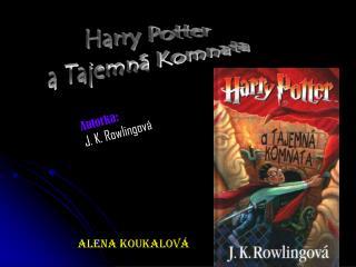 Autorka: J. K. Rowlingová
