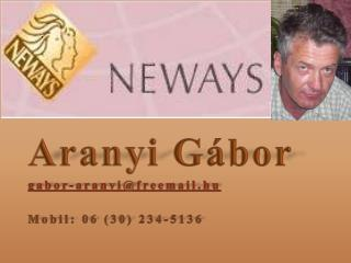Aranyi  Gábor  gabor-aranyi @ freemail.hu Mobil: 06 (30) 234-5136