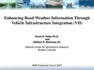 Enhancing Road Weather Information Through  Vehicle Infrastructure Integration (VII)