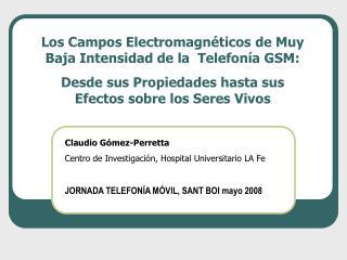 Los Campos Electromagnéticos de Muy Baja Intensidad de la  Telefonía GSM: