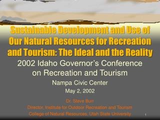 Sustainable Development and Use of   Our Natural Resources for Recreation and Tourism: The Ideal and the Reality