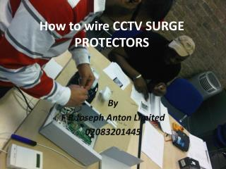 How to wire  CCTV SURGE PROTECTORS