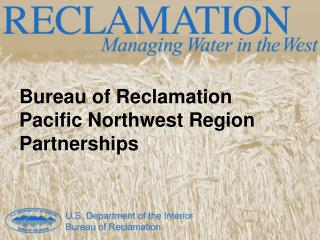 Bureau of Reclamation  Pacific Northwest Region Partnerships