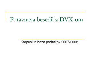 Poravnava besedil z DVX-om