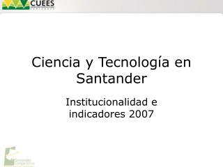 Ciencia y Tecnología en Santander