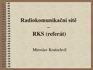Radiokomunikační sítě  –  RKS (referát)