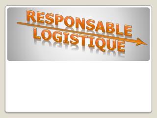 R esponsable Logistique