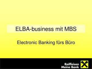 ELBA-business mit MBS
