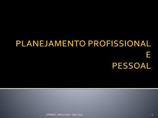 PLANEJAMENTO PROFISSIONAL E PESSOAL
