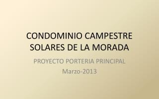CONDOMINIO CAMPESTRE SOLARES DE LA MORADA