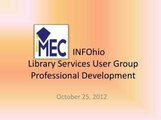 INFOhio Library Services User Group Professional Development