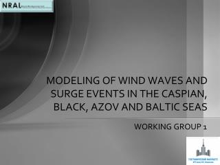 MODELING OF WIND WAVES AND SURGE  EVENTS  IN THE CASPIAN, BLACK, AZOV AND BALTIC SEAS