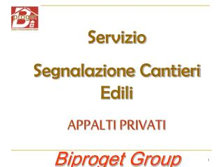 Servizio  Segnalazione Cantieri Edili APPALTI PRIVATI Biproget Group