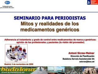 SEMINARIO PARA PERIODISTAS Mitos y realidades de los medicamentos genéricos