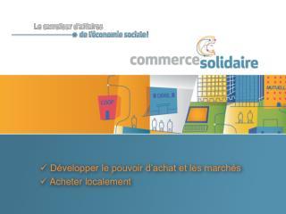 Développer le pouvoir d'achat et les marchés  Acheter localement