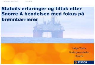Statoils erfaringer og tiltak etter Snorre A hendelsen med fokus på brønnbarrierer