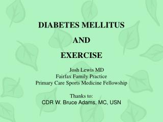 DIABETES MELLITUS AND EXERCISE                                    Josh Lewis MD