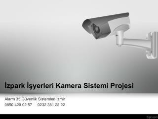 İzpark İşyerleri Kamera Sistemi Projesi