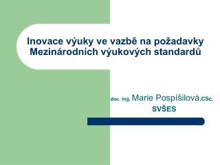Inovace výuky ve vazbě na požadavky Mezinárodních výukových standardů