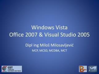 Windows Vista Office 2007 & Visual Studio 2005