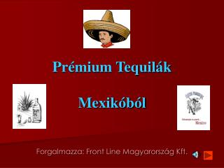 Prémium Tequilák Mexikóból