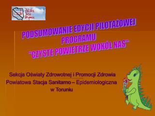 Sekcja Oświaty Zdrowotnej i Promocji Zdrowia Powiatowa Stacja Sanitarno – Epidemiologiczna