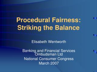 Procedural Fairness:  Striking the Balance