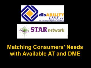 Matching Consumers  Needs with Available AT and DME