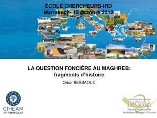 ÉCOLE CHERCHEURS-IRD  Marrakech- 15 Octobre 2012